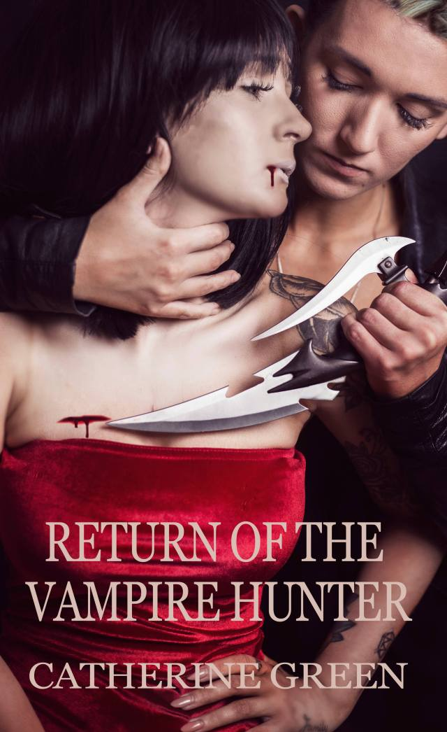 Return of the Vampire Hunter by Catherine Green