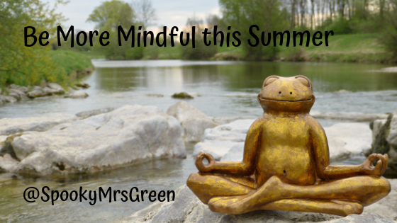 Be More Mindful this Summer