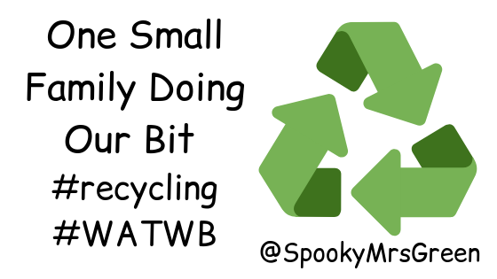 One Small Family Doing Our Bit #recycling #WATWB