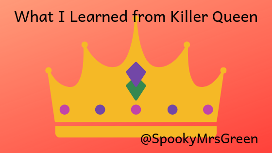 What I Learned from Killer Queen