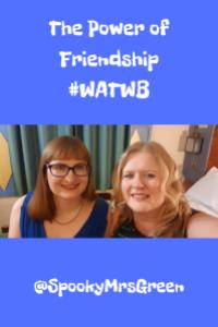 The Power of Friendship #WATWB