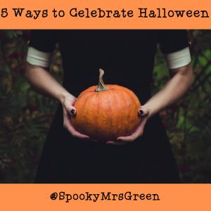 5 Ways to Celebrate Halloween