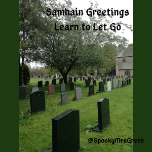 Samhain Greetings - Learn to Let Go