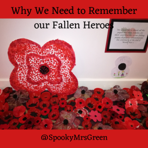 Why We Need to Remember our Fallen Heroes