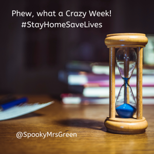 Phew, what a Crazy Week! #StayHomeSaveLives