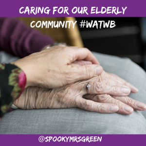 Caring for our Elderly Community #WATWB