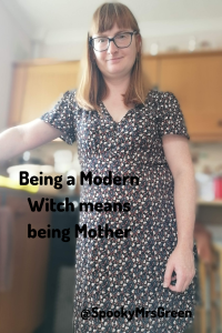 Being a Modern Witch means being Mother