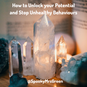 How to Unlock your Potential and Stop Unhealthy Behaviours